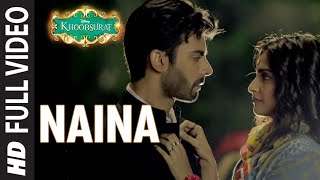 Naina Video Song From Khoobsurat