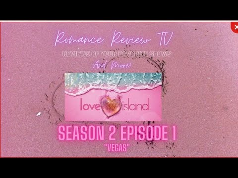 Love Island USA Vegas | Season 2 Episode 1 | Recap and Review