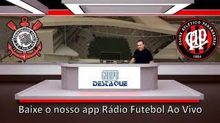 Rádio Futebol Ao Vivo   Corinthians 2 Atlético PR 2   Jarbas Duarte
