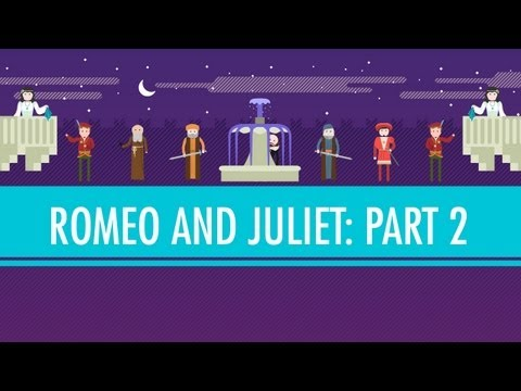 Love or Lust? Romeo and Juliet Part 2: Crash Course English Literature #3