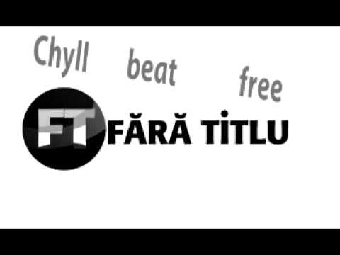 Chyll'Fara Titlu - beat free