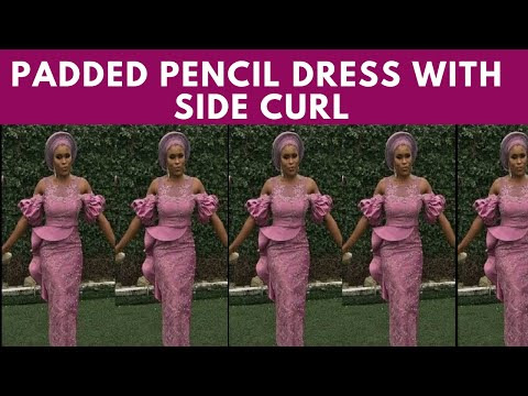 How To Make Padded Pencil Dress WIth Side Coil  {Detailed Explanation}