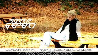 Video Ceylan Koynat - Yasak ( Sözer Sepetci Remix ) #ÜnaLTuranSpecial download in MP3, 3GP, MP4, WEBM, AVI, FLV January 2017
