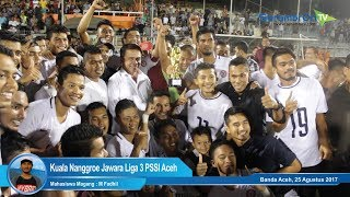 Kuala Nanggroe Jawara Liga 3 PSSI Aceh