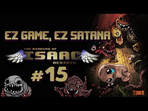 The Binding of Isaac: Rebirth #15: EZ game, EZ Satana