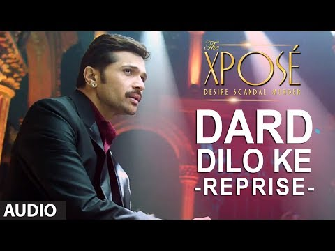 Video The Xpose | Dard Dilo Ke (Reprise) | Full Audio song | Himesh Reshammiya, Yo Yo Honey Singh download in MP3, 3GP, MP4, WEBM, AVI, FLV January 2017