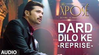 Nonton The Xpose   Dard Dilo Ke  Reprise    Full Audio Song   Himesh Reshammiya  Yo Yo Honey Singh Film Subtitle Indonesia Streaming Movie Download
