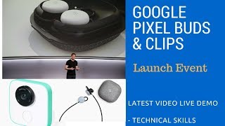 Google Pixel Buds and Google Clips Launch Event. Live demo