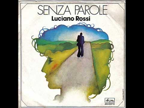 Senza parole - Luciano Rossi - 1975