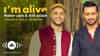 Video Maher Zain & Atif Aslam - I'm Alive | (Vocals Only - بدون موسيقى) | Official Music Video MP3, 3GP, MP4, WEBM, AVI, FLV Desember 2017