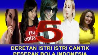 Video 5 ISTRI ISTRI CANTIK PESEPAKBOLA INDONESIA MP3, 3GP, MP4, WEBM, AVI, FLV Oktober 2017