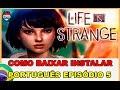 Download e Instalação Life Is Strange Episode 5 Completo - Traduzido em Português BR