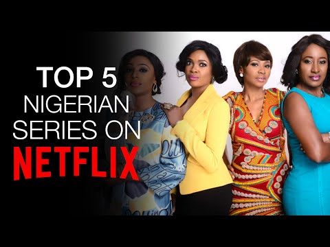 Top 5 Nigerian Series on Netflix [2020]