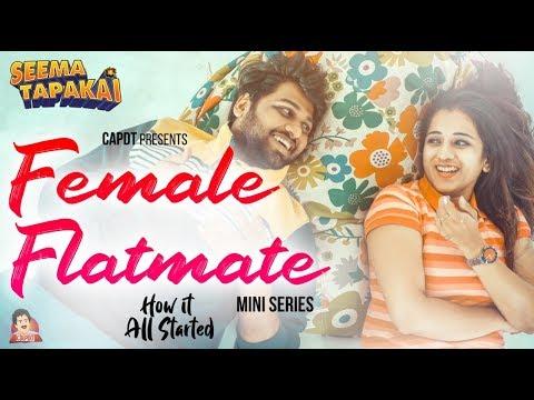 Female Flatmate (Web Series) | Season 1 - Episode 1 'How it all started' | Seematapakai | CAPDT