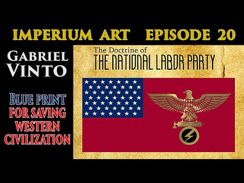 Imperium Art Episode 20, Gabriel Vinto and the Doctrine of The National Labor Party