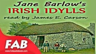 Irish Idylls Full Audiobook by Jane BARLOW by Fictional Biographies & Memoirs
