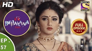 Ek Deewaana Tha - Ep 57 - Full Episode - 9th January, 2018