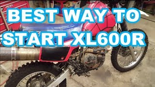 2. BEST WAY TO START HONDA XL600R  1983-1987 XL 600R! XR 600 XR600R KICKSTART