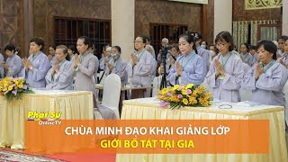 Chùa Minh Đạo khai giảng lớp Giới Bồ Tát tại gia