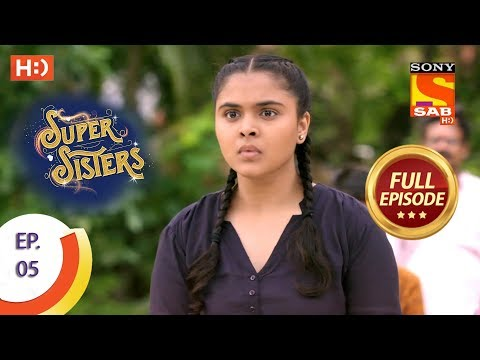 Super Sisters - Ep 5 - Full Episode - 10th August, 2018