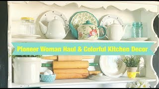 Pioneer Woman Haul plus Colorful Kitchen Decor