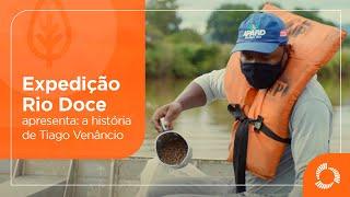 Expedição Rio Doce apresenta: a história de Tiago Venâncio