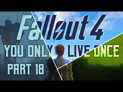 Fallout 4: You Only Live Once - Part 18 - My Oh Mine