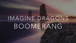 Imagine Dragons - Boomerang (Lyrics/Tradução/Legendado)