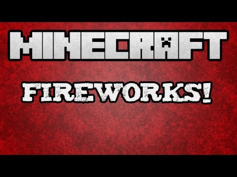 Minecraft 1.4.6 - How to Use Fireworks Tutorial (Part 1 of 2)