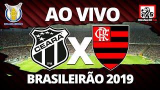 CEARÁ X FLAMENGO AO VIVO - 16ª RODADA BRASILEIRÃO 2019 NARRAÇÃO RUBRO-NEGRA