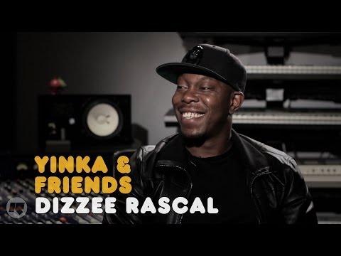 YINKA & FRIENDS: DIZZEE RASCAL
