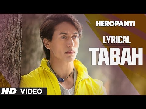 Heropanti: Tabah Full Song with Lyrics