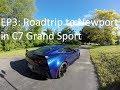 EP 3: Roadtrip to Newport in C7 Grand Sport