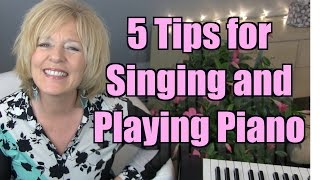 5 Tips for Singing and Playing Piano
