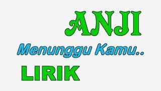 Video LIRIK Lagu Anji Menunggu Kamu MP3, 3GP, MP4, WEBM, AVI, FLV Juli 2018