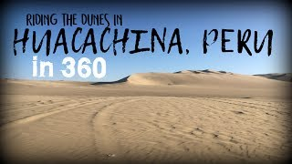 Riding the Dunes in Huacachina, Peru in 360