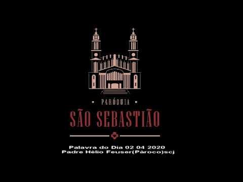 Palavra do Dia 02 04 2020 Padre Hélio Feuser(Pároco)scj