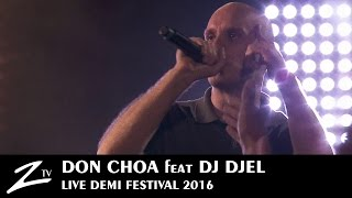 Don Choa featuring DJ Djel - Demi Festival 2016 - LIVE HD