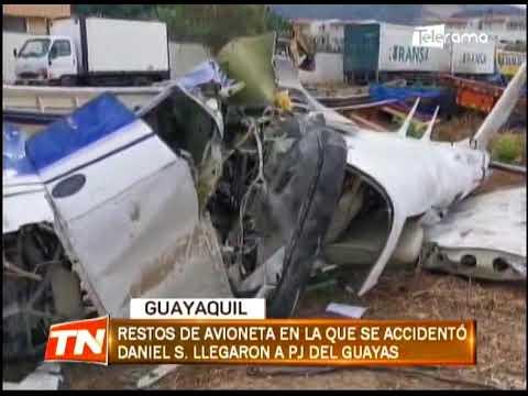 Restos de avioneta en la que se accidentó Daniel S. llegaron a PJ del Guayas