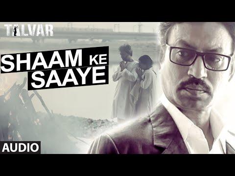 Shaam Ke Saaye Full AUDIO Song - Arijit Singh   Talvar   T-Series