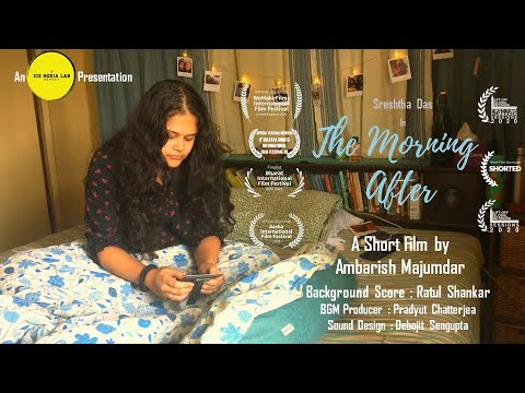 The Morning After | Short Film | Ambarish Majumdar | Ratul Shankar | Sreshtha Das | IML
