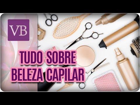 Tudo Sobre Beleza Capilar: Tratamentos e Saúde - Você Bonita (24/11/17)