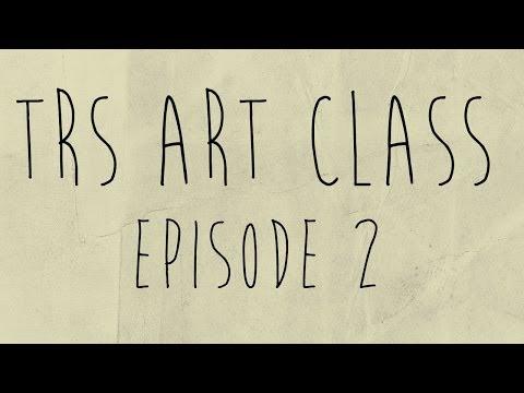 TRS Art Class Episode 2