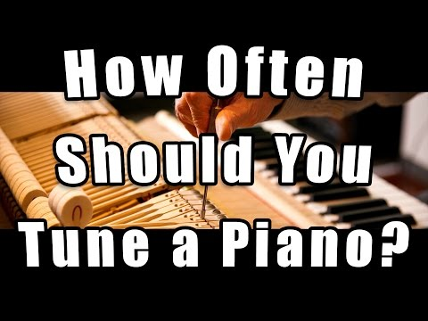 How often should you tune a piano?