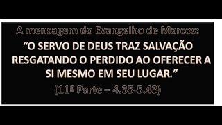 O EVANGELHO DE MARCOS (11ª PARTE) - Mc 4.35-5.43