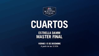 Cuartos Final - Viernes - Estrella DAMM Master FINAL 2017