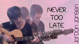 Never Too Late - Original Song by Jordan Jansen - YouTube