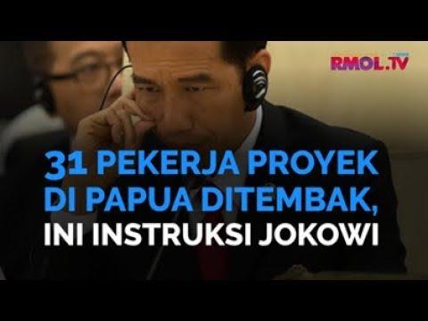 31 Pekerja Proyek Di Papua Ditembak, Ini Instruksi Jokowi