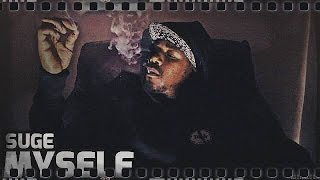 Suge - Myself (Video)