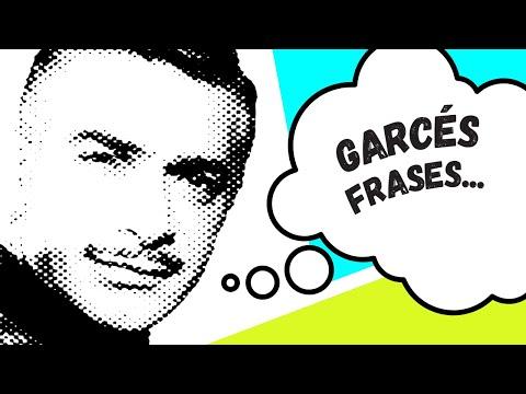 Frases celebres - Mauricio Garcés (Frases célebres)